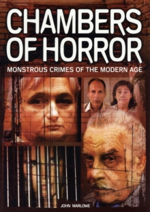 Chambers of Horror : Monstrous Crimes of the Modern Age, Paperback
