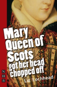 Mary Queen of Scots Got Her Head Chopped Off, Paperback