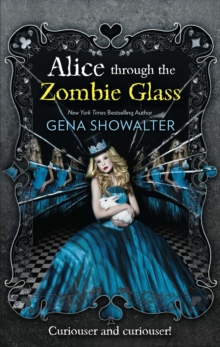 Alice Through the Zombie Glass, Paperback Book