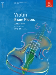 Violin Exam Pieces 2012-2015, ABRSM Grade 1, Score & Part : Selected from the 2012-2015 Syllabus, Sheet music