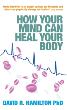 How Your Mind Can Heal Your Body, Paperback