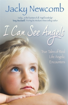 I Can See Angels : True Tales of Real Life Angelic Encounters, Paperback Book