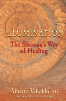 Illumination : The Shaman's Way of Healing, Paperback