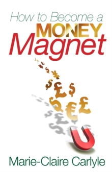 How to Become a Money Magnet, Paperback Book