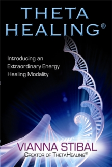 Thetahealing : Introducing an Extraordinary Energy Healing Modality, Paperback