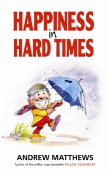 Happiness in Hard Times, Paperback
