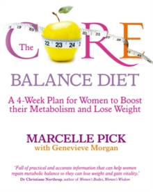 The Core Balance Diet : A 4-Week Plan for Women to Boost Their Metabolism and Lose Weight, Paperback