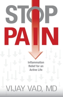 Stop Pain : Inflammation Relief for an Active Life, Paperback