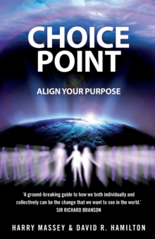 Choice Point : Align Your Purpose, Paperback