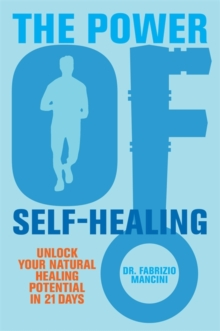 The Power of Self-Healing : Unlock Your Natural Healing Potential in 21 Days, Paperback