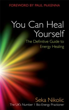 You Can Heal Yourself : The Definitive Guide to Energy Healing, Paperback