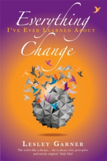 Everything I've Ever Learned About Change, Paperback