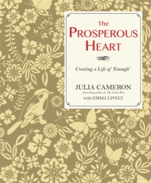 The Prosperous Heart : Creating a Life of 'Enough', Paperback Book