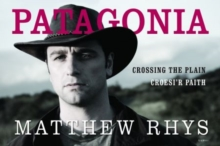 Patagonia : Croesi'r Paith/Crossing the Plain, Hardback