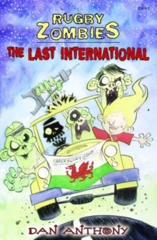 Rugby Zombies: The Last International, Paperback Book
