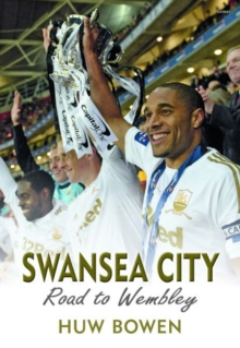 Swansea City: Road to Wembley, Paperback