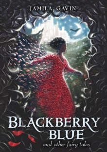 Blackberry Blue : And Other Fairy Tales, Hardback