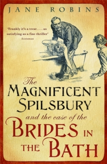 The Magnificent Spilsbury and the Case of the Brides in the Bath, Paperback