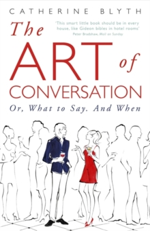 The Art of Conversation : How Talking Improves Lives, Paperback