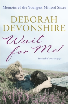 Wait For Me! : Memoirs of the Youngest Mitford Sister, Paperback
