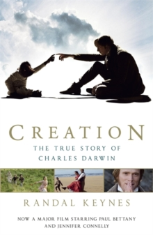 Creation : The True Story of Charles Darwin, Paperback
