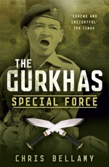 The Gurkhas : Special Force, Paperback