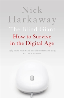 The Blind Giant : How to Survive in the Digital Age, Paperback