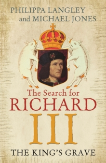 The King's Grave : The Search for Richard III, Paperback Book