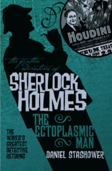 The Further Adventures of Sherlock Holmes : Ectoplasmic Man, Paperback Book