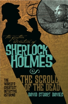 The Further Adventures of Sherlock Holmes : Scroll of the Dead, Paperback