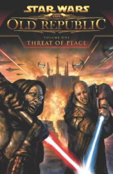 Star Wars: The Old Republic : Threat of Peace, Paperback