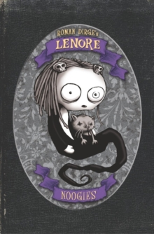 Lenore : Noogies (Colour Edition), Hardback Book