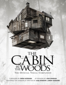 The Cabin in the Woods : The Official Visual Companion Official Visual Companion, Paperback