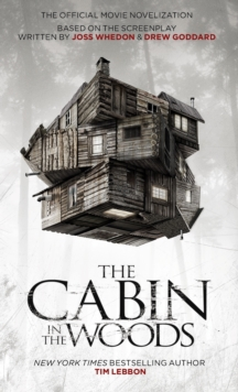 The Cabin in the Woods : The Official Movie Novelization Official Movie Novelization, Paperback Book