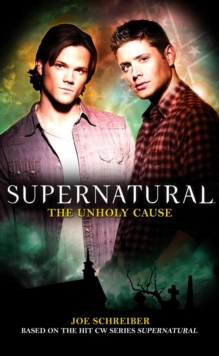 Supernatural : Unholy Cause, Paperback
