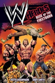 WWE: Heroes : Rise of the Firstborn, Paperback
