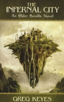 The Infernal City : An Elder Scrolls Novel, Paperback Book