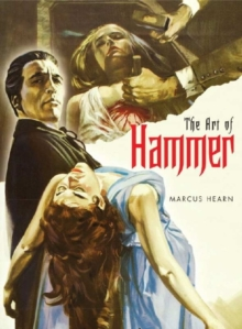 The Art of Hammer : Posters from the Archive of Hammer Films, Hardback Book