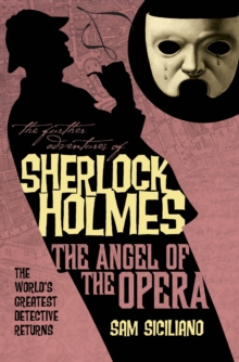 The Further Adventures of Sherlock Holmes : Angel of the Opera, Paperback