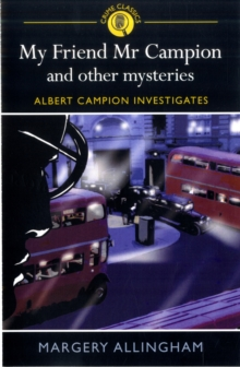 My Friend Mr Campion and Other Mysteries, Paperback