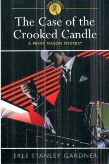 The Case of the Crooked Candle : A Perry Mason Mystery, Paperback Book