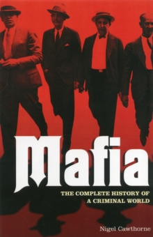 Mafia : The Complete History of a Criminal World, Paperback