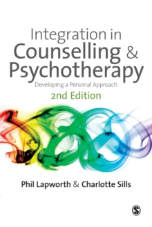 Integration in Counselling and Psychotherapy : Developing a Personal Approach, Paperback