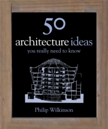 50 Architecture Ideas You Really Need to Know, Hardback
