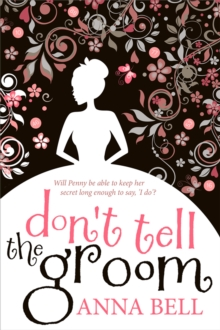 Don't Tell the Groom : A Perfect Feel-Good Romantic Comedy!, Paperback Book