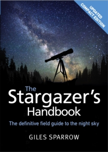 The Stargazer's Handbook : An Atlas of the Night Sky, Paperback Book