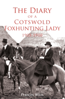 The Diary of a Cotswold Foxhunting Lady 1905-1910, Paperback