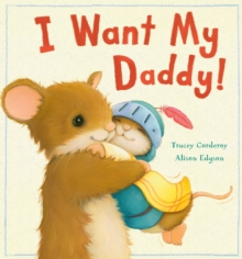 I Want My Daddy!, Hardback Book