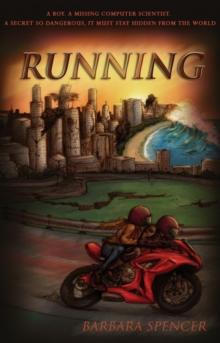 Running : A Boy. A Missing Computer Scientist. A Secret So Dangerous, it Must Stay Hidden from the World, Paperback