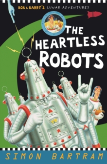 The Heartless Robots, Paperback